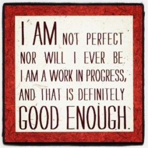 Square with the words I am not perfect nor will I ever be but I am good enough